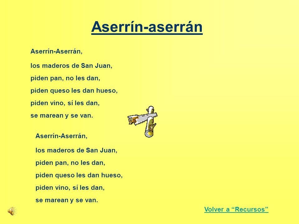 Aserrín-aserrán Aserrín-Aserrán, los maderos de San Juan,