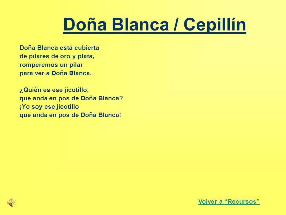 Doña Blanca / Cepillín Doña Blanca está cubierta