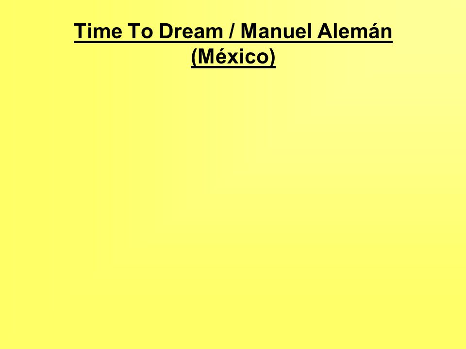 Time To Dream / Manuel Alemán (México)