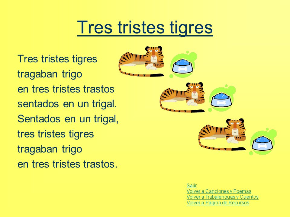 Tres tristes tigres Tres tristes tigres tragaban trigo
