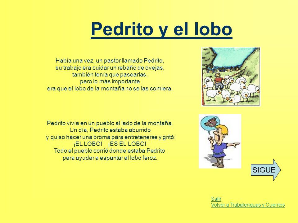 Pedrito y el lobo SIGUE Había una vez, un pastor llamado Pedrito,