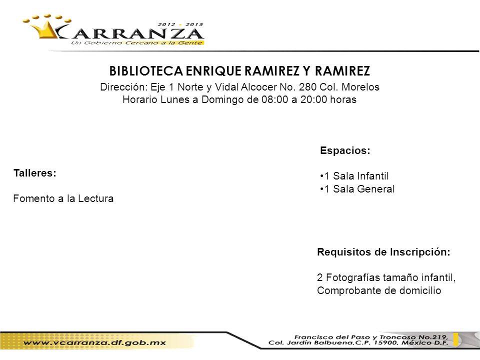 BIBLIOTECA ENRIQUE RAMIREZ Y RAMIREZ
