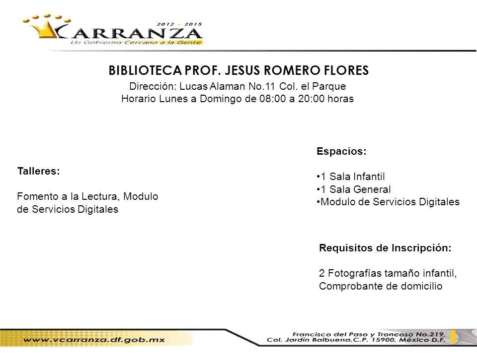 BIBLIOTECA PROF. JESUS ROMERO FLORES
