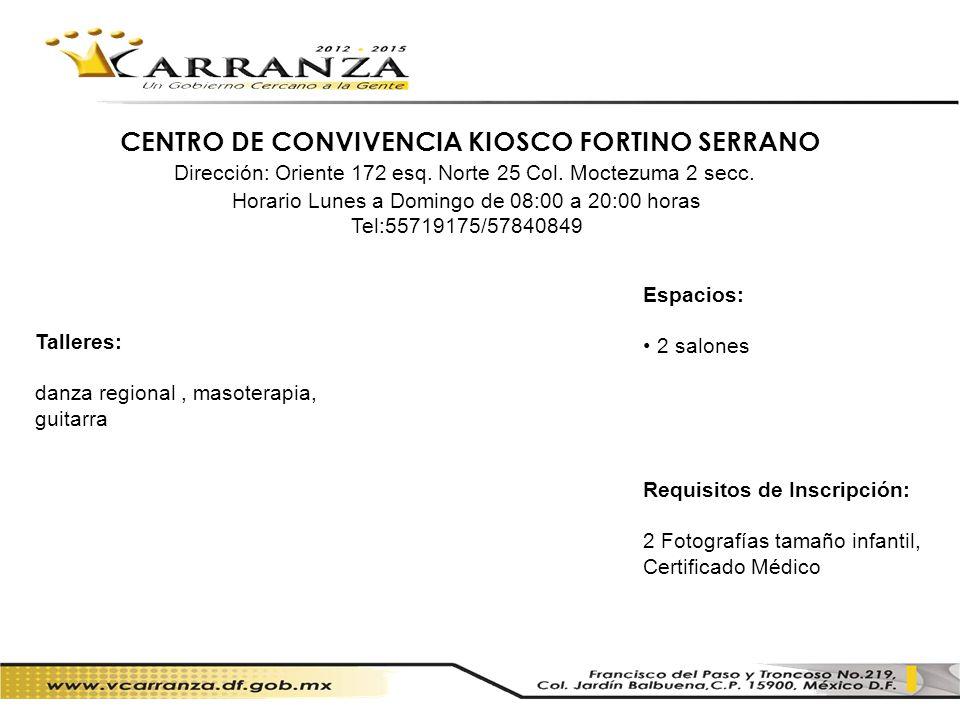 CENTRO DE CONVIVENCIA KIOSCO FORTINO SERRANO