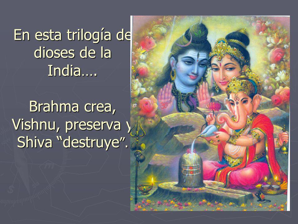 En esta trilogía de dioses de la India…
