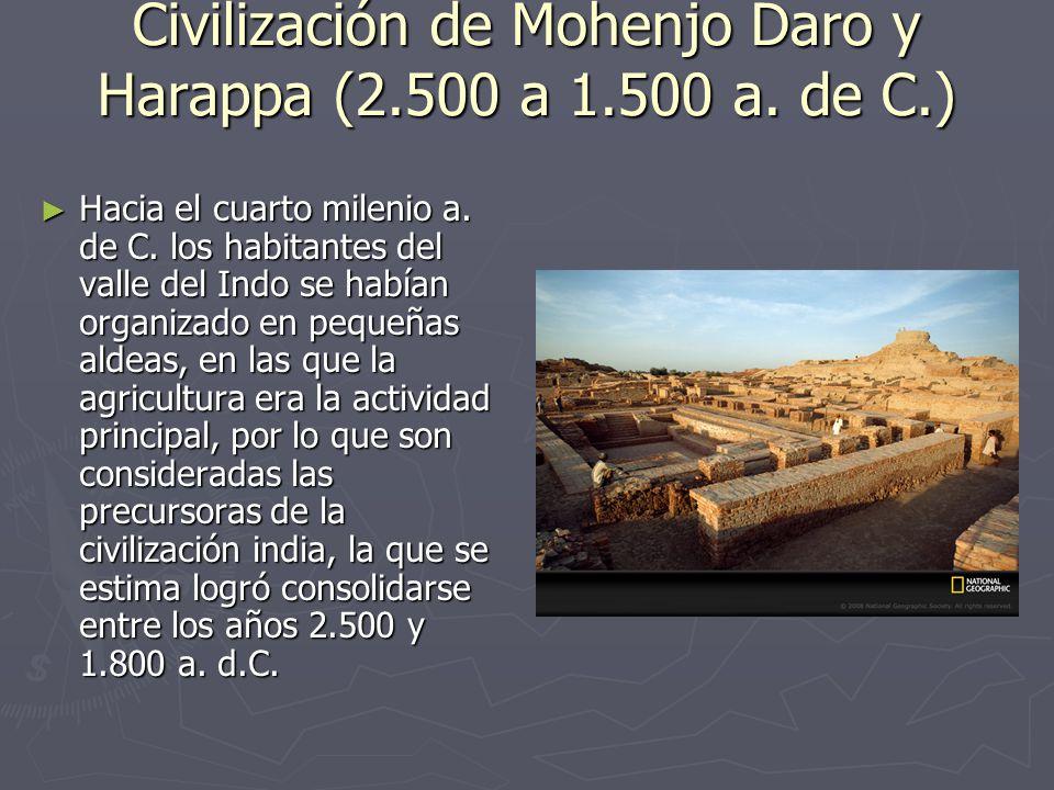 Civilización de Mohenjo Daro y Harappa (2.500 a 1.500 a. de C.)