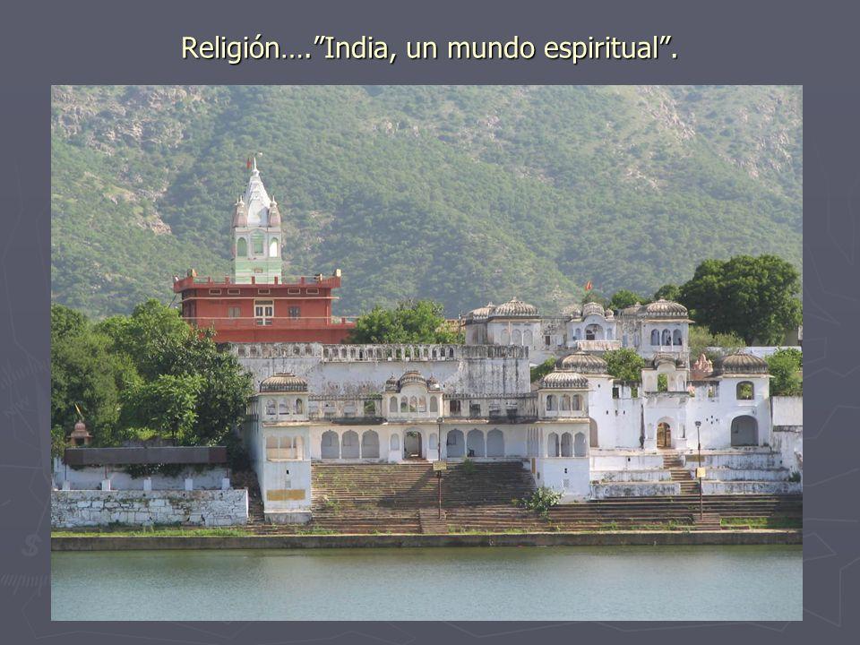 Religión…. India, un mundo espiritual .