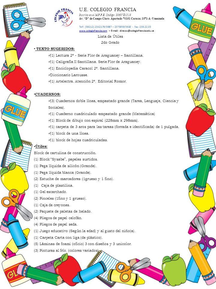 U.E. COLEGIO FRANCIA Lista de Útiles 2do Grado TEXTO SUGERIDOS: