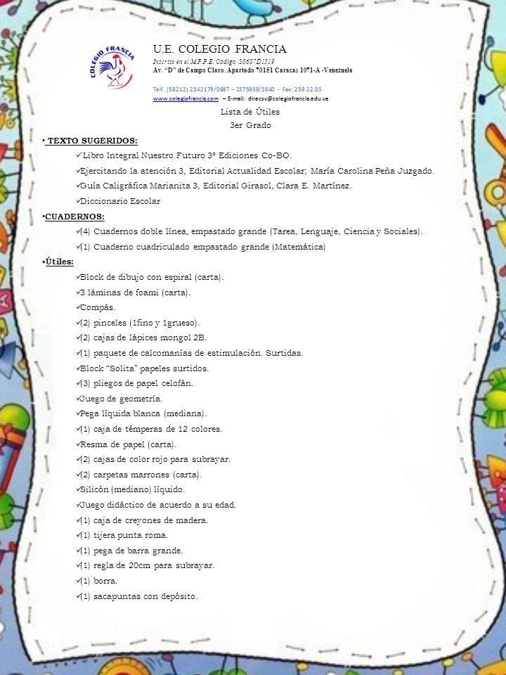 U.E. COLEGIO FRANCIA Lista de Útiles 3er Grado TEXTO SUGERIDOS: