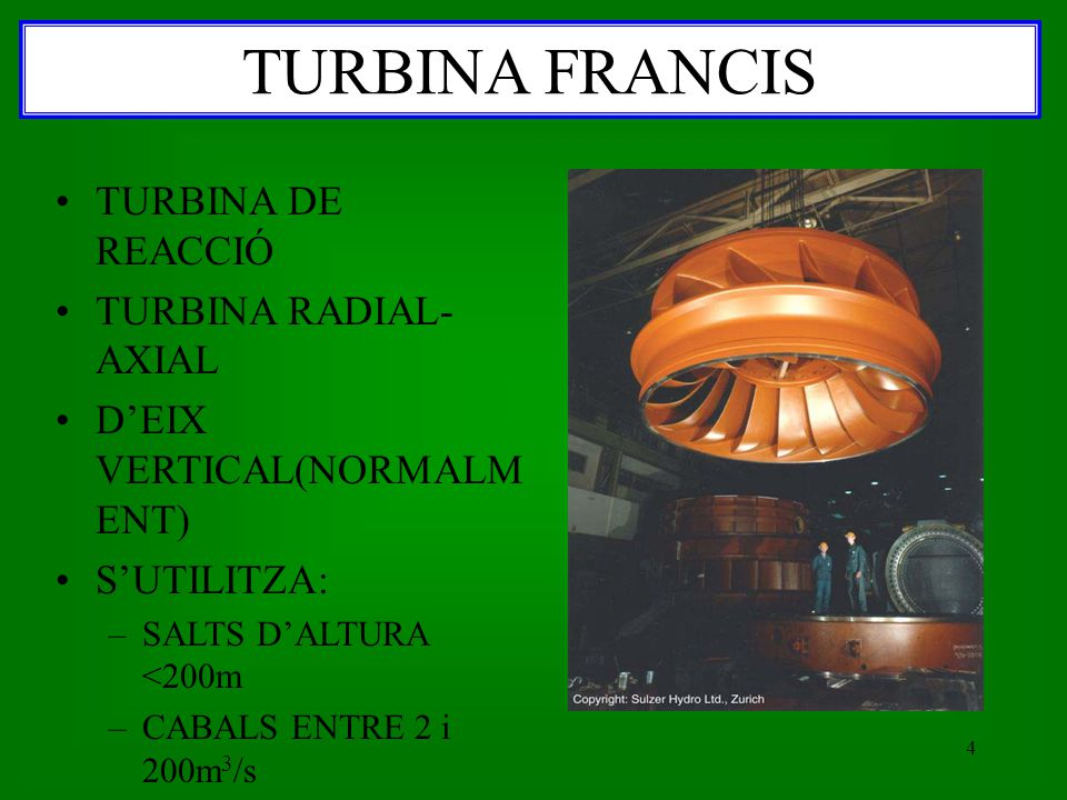 TURBINA FRANCIS TURBINA DE REACCIÓ TURBINA RADIAL-AXIAL