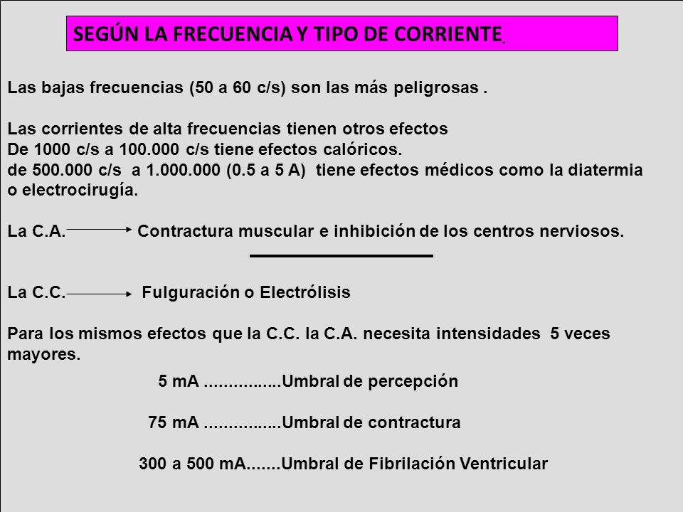 SEGÚN LA FRECUENCIA Y TIPO DE CORRIENTE