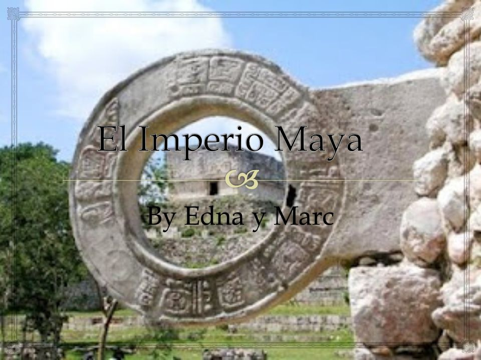 El Imperio Maya By Edna y Marc