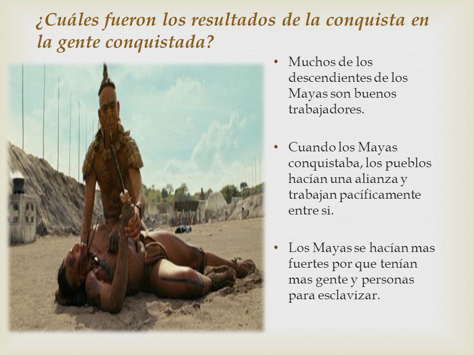 ¿Cuáles fueron los resultados de la conquista en la gente conquistada
