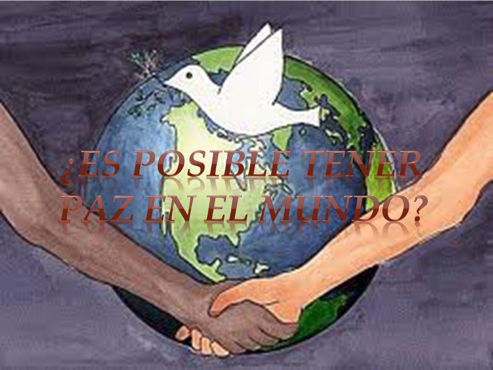 ¿Es posible tener paz en el mundo