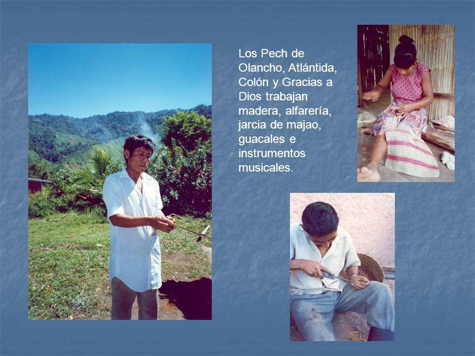 Los Pech de Olancho, Atlántida, Colón y Gracias a Dios trabajan madera, alfarería, jarcia de majao, guacales e instrumentos musicales.