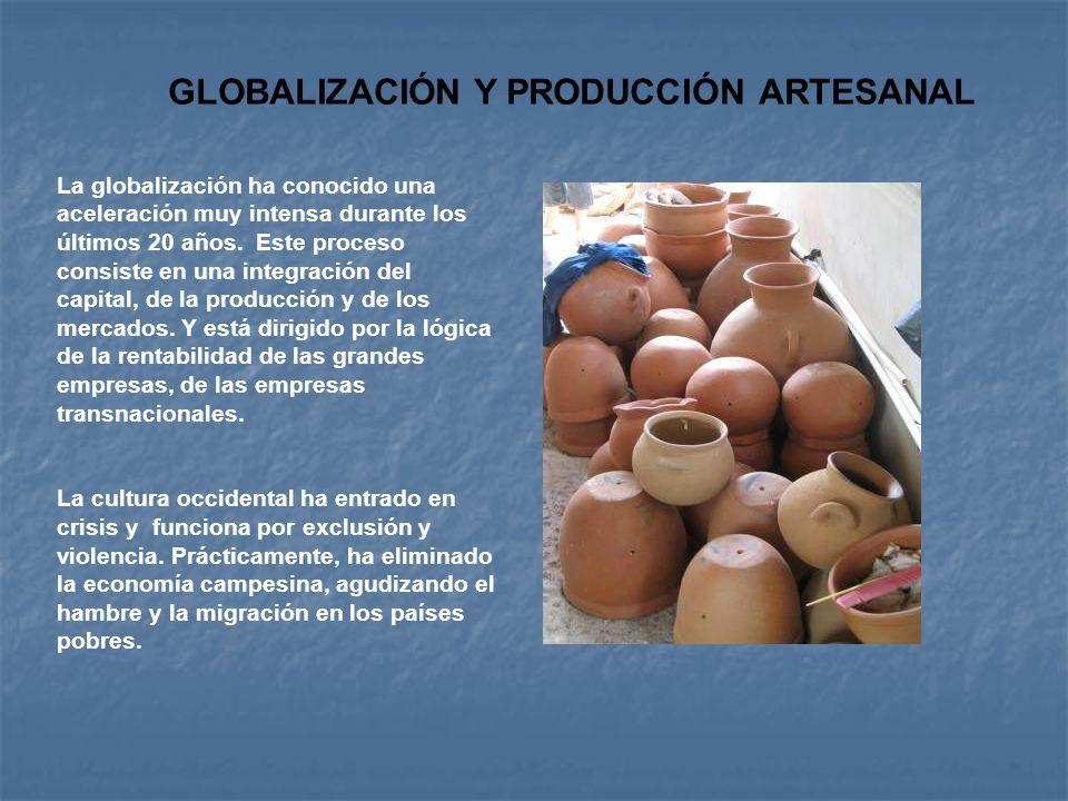 GLOBALIZACIÓN Y PRODUCCIÓN ARTESANAL