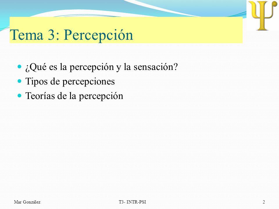 Tema 3: Percepción ¿Qué es la percepción y la sensación