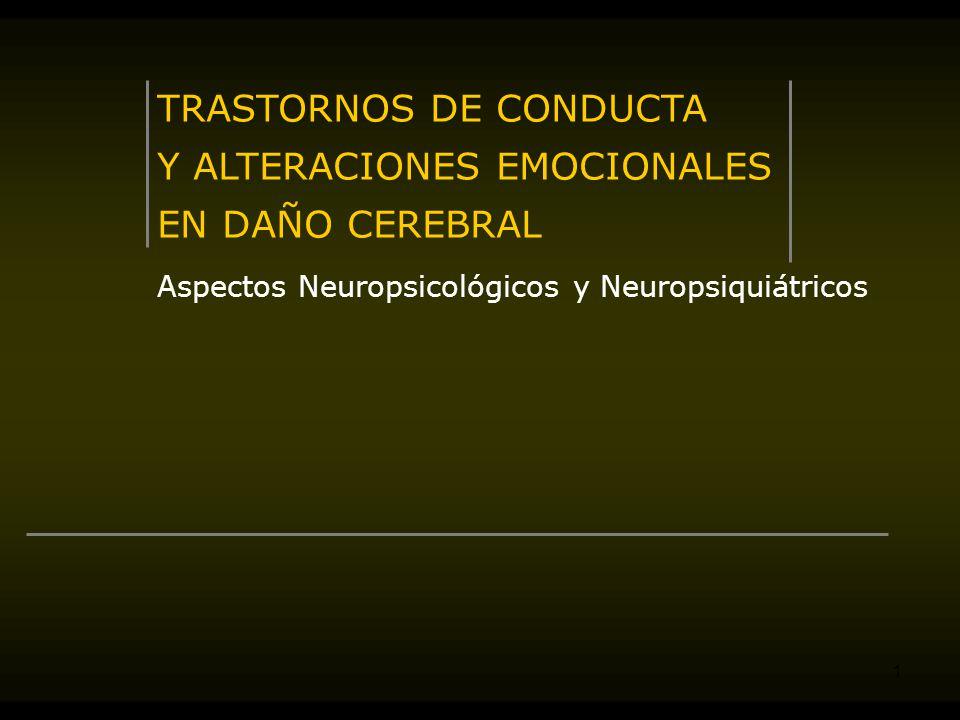 TRASTORNOS DE CONDUCTA Y ALTERACIONES EMOCIONALES EN DAÑO CEREBRAL