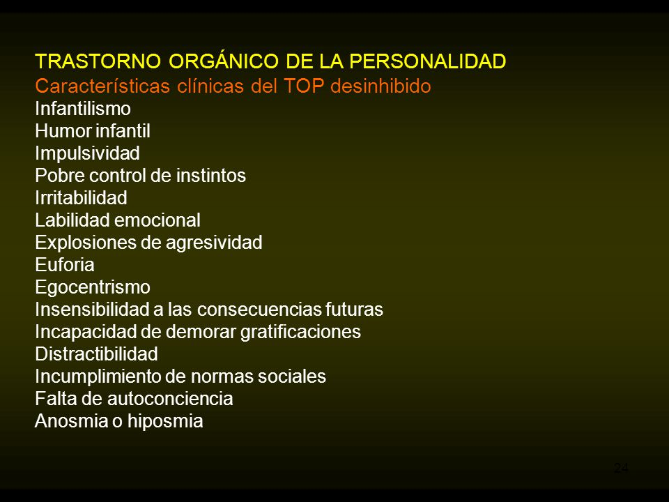 TRASTORNO ORGÁNICO DE LA PERSONALIDAD Características clínicas del TOP desinhibido