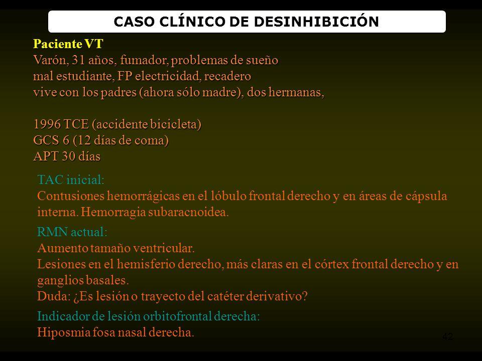 CASO CLÍNICO DE DESINHIBICIÓN