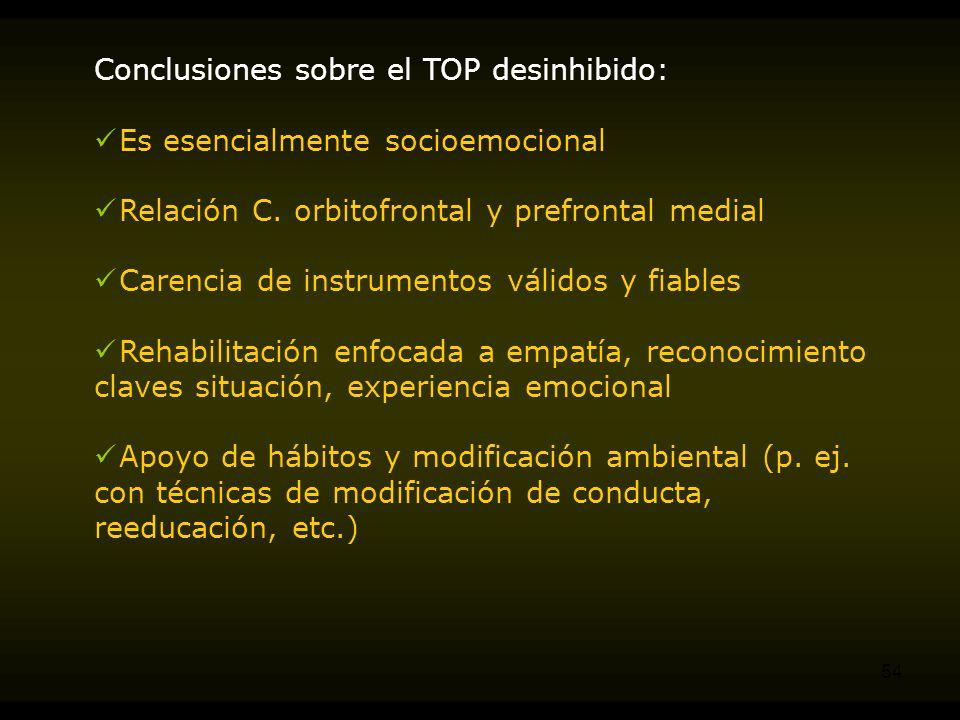 Conclusiones sobre el TOP desinhibido: