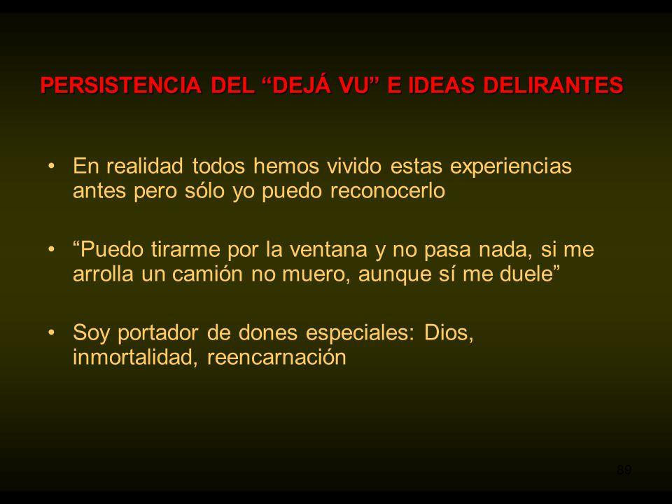 PERSISTENCIA DEL DEJÁ VU E IDEAS DELIRANTES