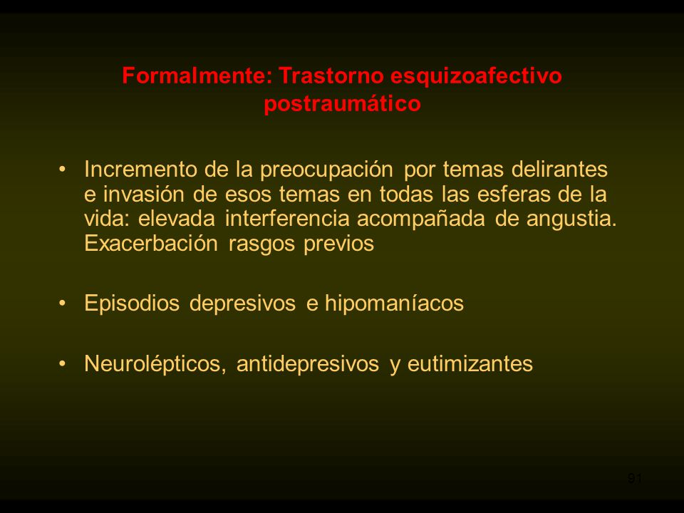 Formalmente: Trastorno esquizoafectivo postraumático