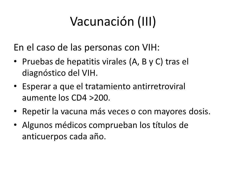 Vacunación (III) En el caso de las personas con VIH:
