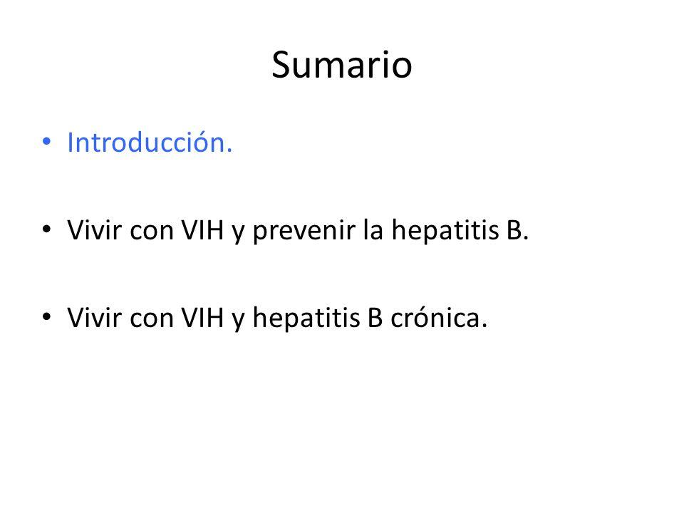Sumario Introducción. Vivir con VIH y prevenir la hepatitis B.