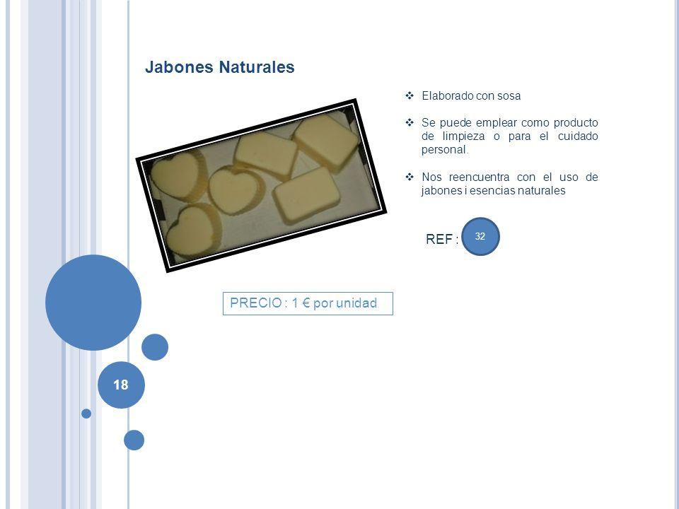 Jabones Naturales REF : PRECIO : 1 € por unidad Elaborado con sosa