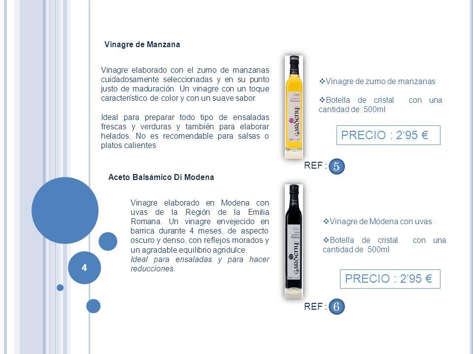 PRECIO : 2'95 € 5 PRECIO : 2'95 € 6 REF : REF : Vinagre de Manzana