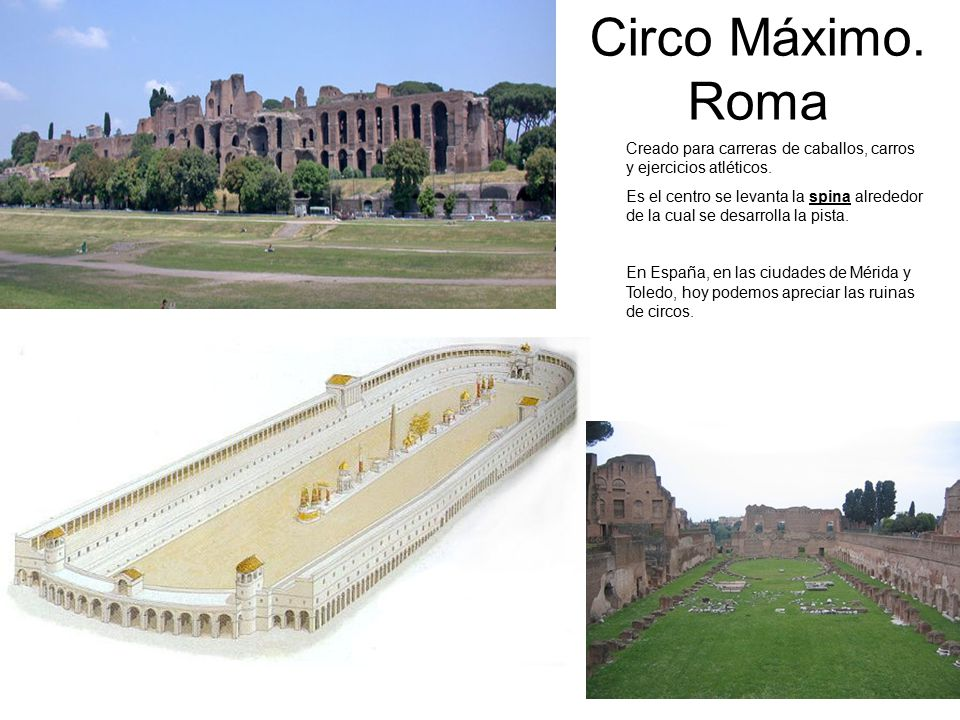 Circo Máximo. Roma Creado para carreras de caballos, carros y ejercicios atléticos.