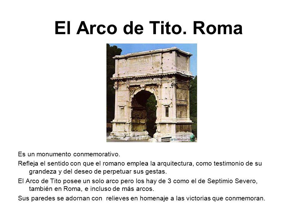 El Arco de Tito. Roma Es un monumento conmemorativo.