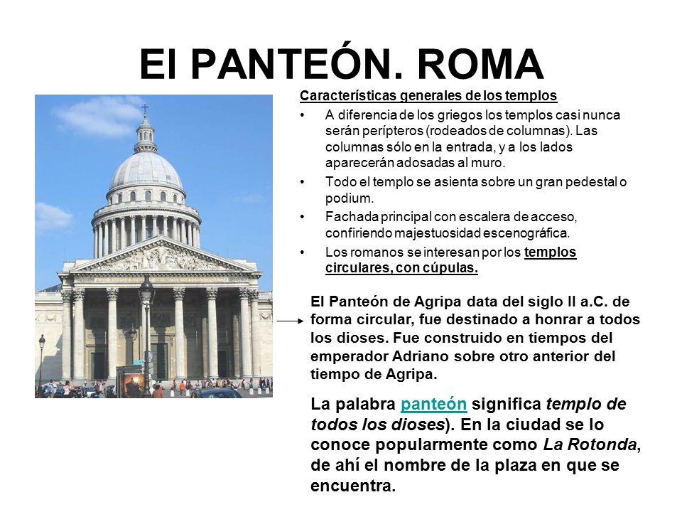 El PANTEÓN. ROMA Características generales de los templos.