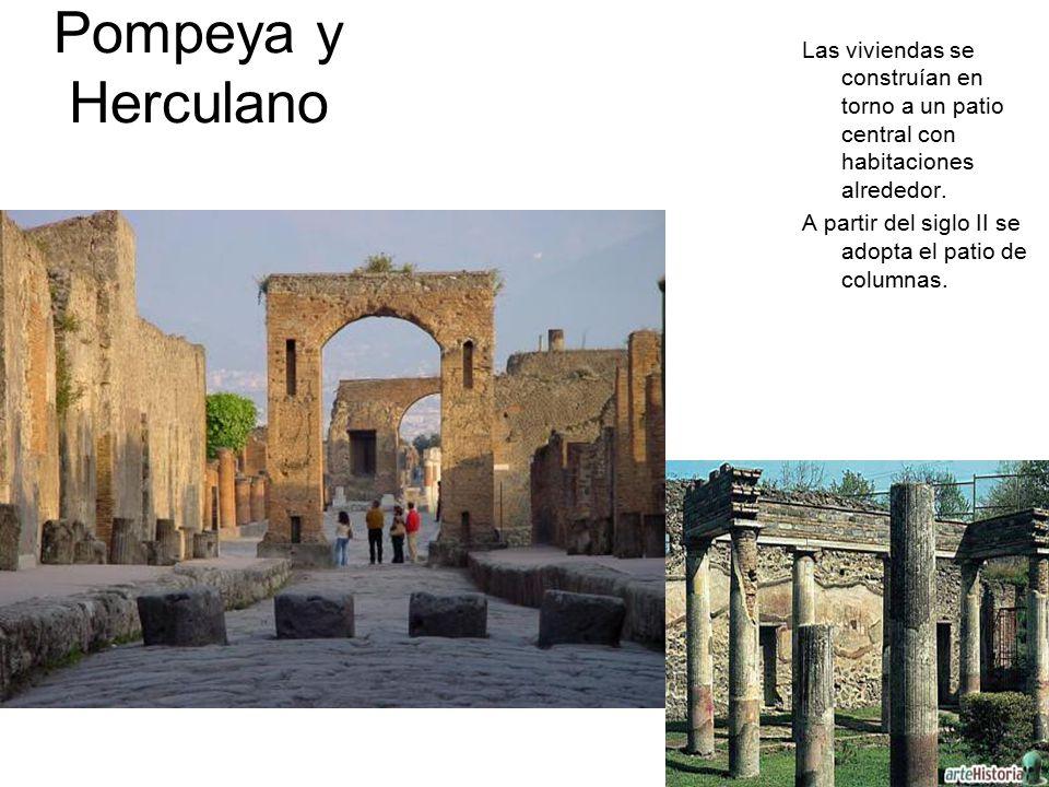 Pompeya y Herculano Las viviendas se construían en torno a un patio central con habitaciones alrededor.