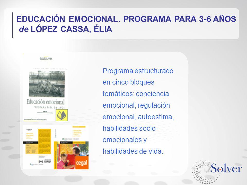 EDUCACIÓN EMOCIONAL. PROGRAMA PARA 3-6 AÑOS de LÓPEZ CASSA, ÉLIA