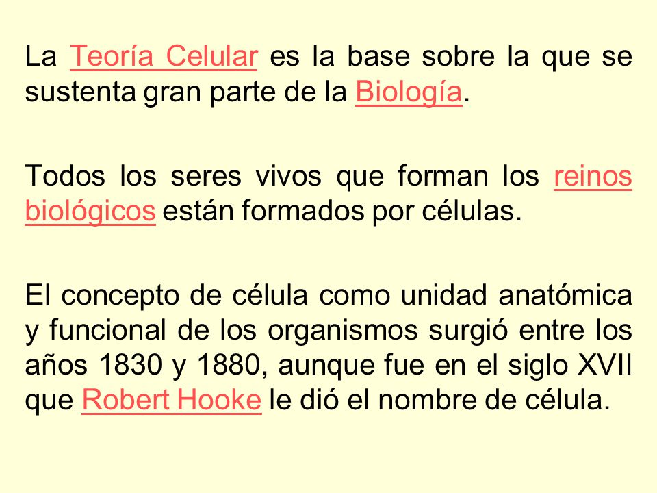 La Teoría Celular es la base sobre la que se sustenta gran parte de la Biología.