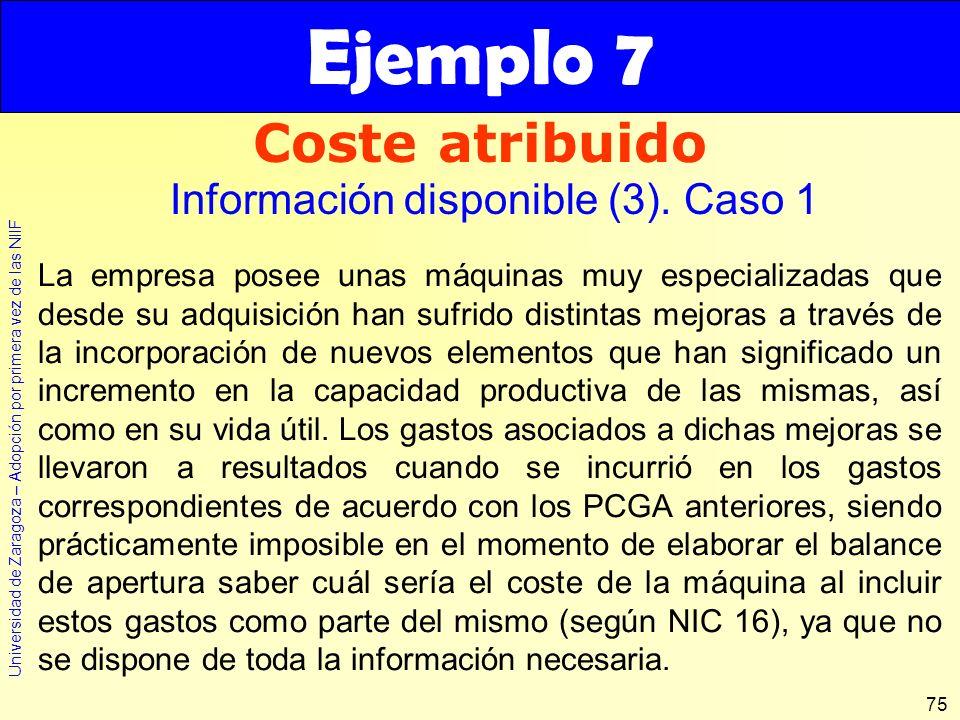 Ejemplo 7 Coste atribuido Información disponible (3). Caso 1