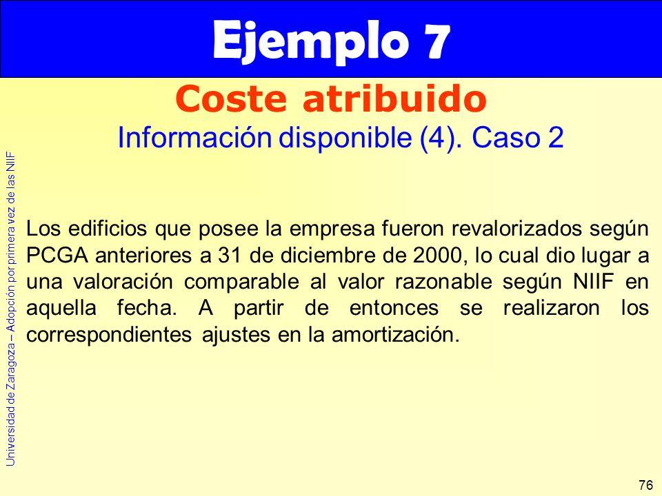 Ejemplo 7 Coste atribuido Información disponible (4). Caso 2