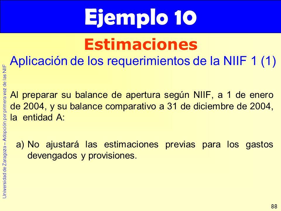 Ejemplo 10 Estimaciones. Aplicación de los requerimientos de la NIIF 1 (1)