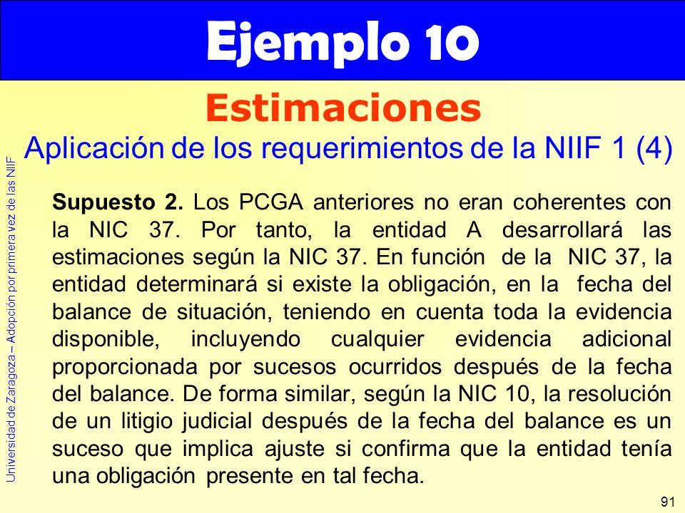 Ejemplo 10 Estimaciones. Aplicación de los requerimientos de la NIIF 1 (4)