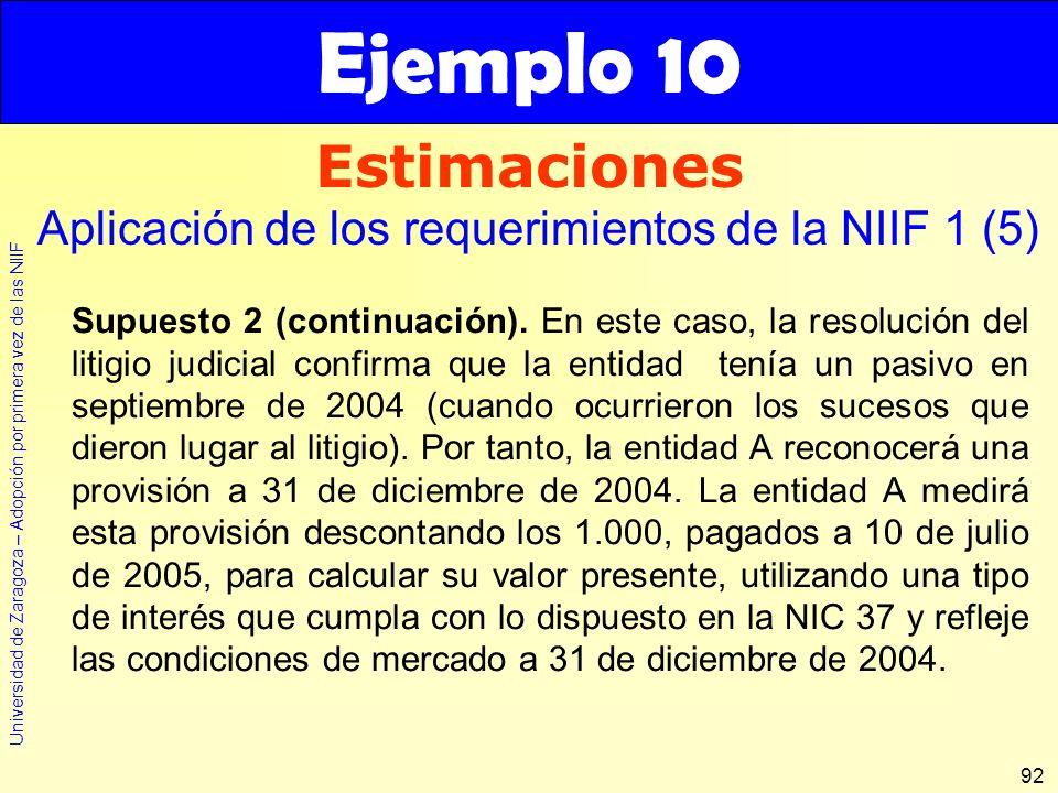 Ejemplo 10 Estimaciones. Aplicación de los requerimientos de la NIIF 1 (5)