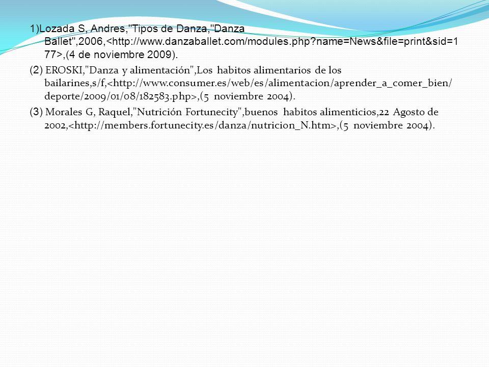 1)Lozada S, Andres, Tipos de Danza, Danza Ballet ,2006,<http://www
