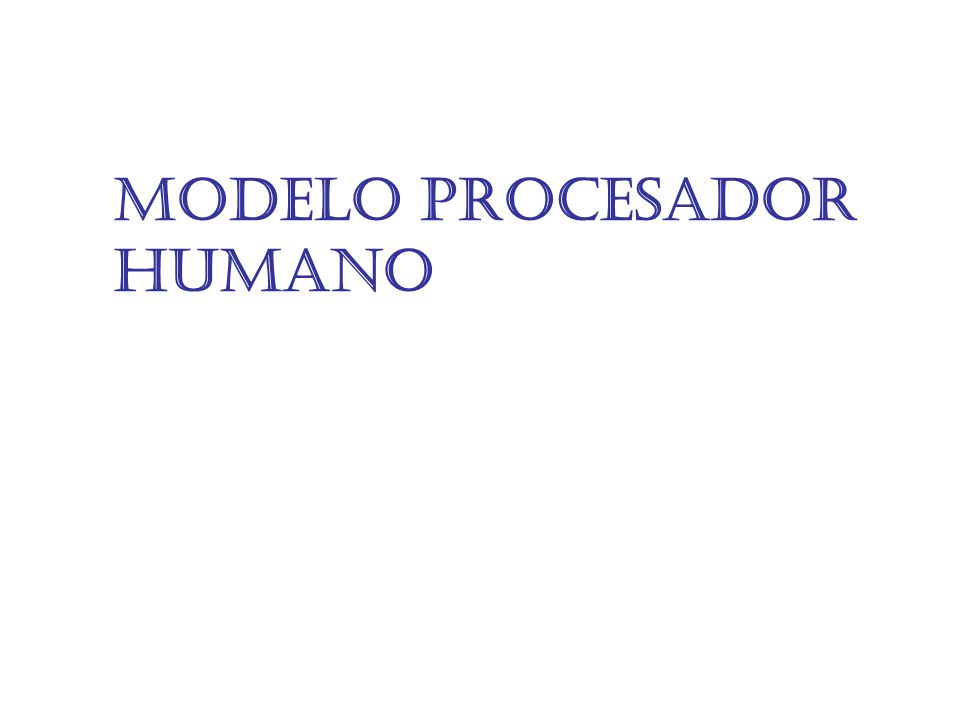 Modelo Procesador Humano