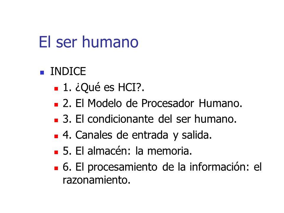 El ser humano INDICE 1. ¿Qué es HCI .