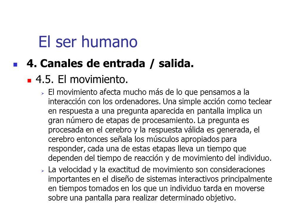 El ser humano 4. Canales de entrada / salida. 4.5. El movimiento.