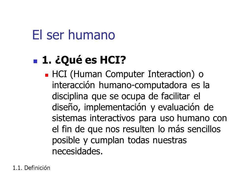 El ser humano 1. ¿Qué es HCI