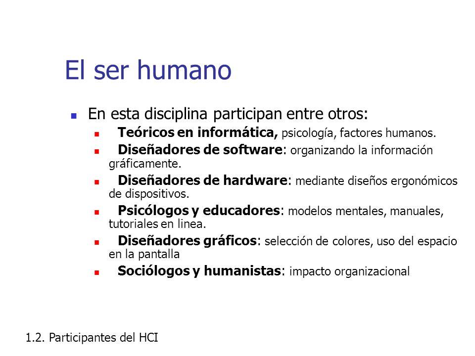 El ser humano En esta disciplina participan entre otros: