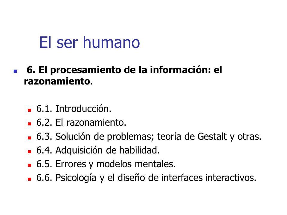 El ser humano 6. El procesamiento de la información: el razonamiento.