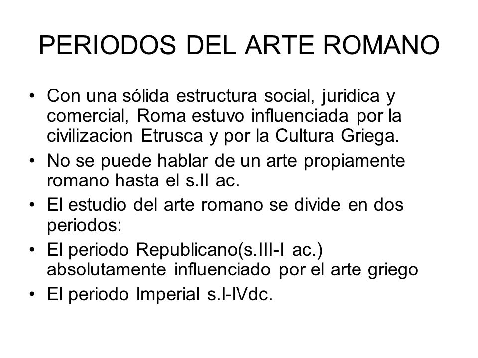 PERIODOS DEL ARTE ROMANO
